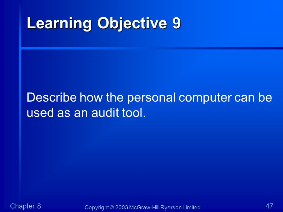 Learning Objective 9 Describe how the personal computer can be used as an audit tool.