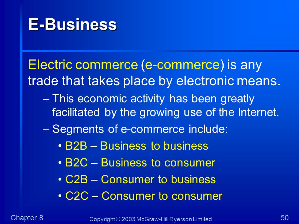 E-Business Electric commerce (e-commerce) is any trade that takes place by electronic means.