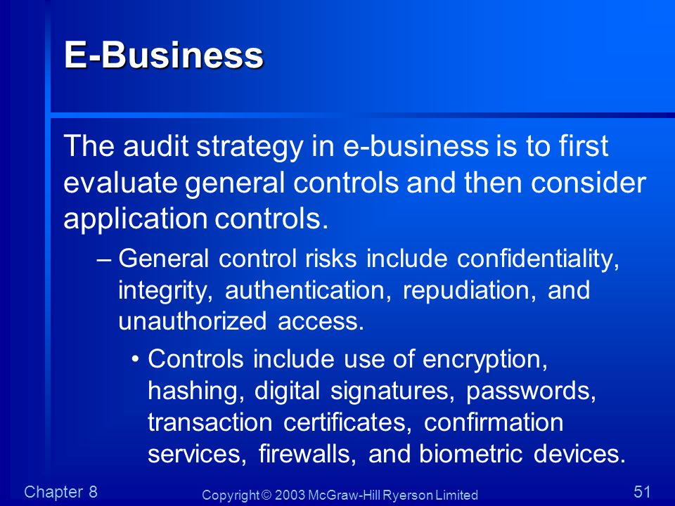 E-Business The audit strategy in e-business is to first evaluate general controls and then consider application controls.