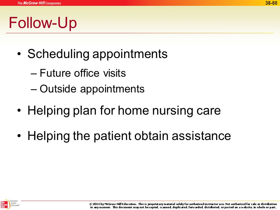 Follow-Up Scheduling appointments Helping plan for home nursing care