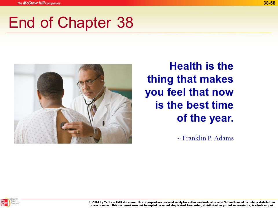 End of Chapter 38 Health is the thing that makes you feel that now is the best time of the year.