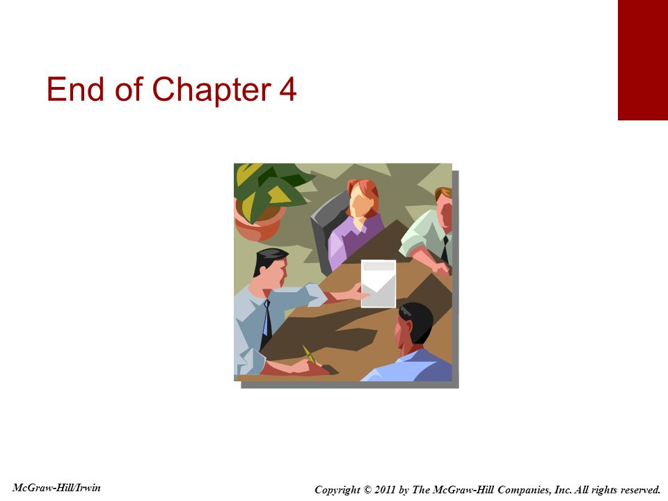 End of Chapter 4 End of chapter 4. McGraw-Hill/Irwin