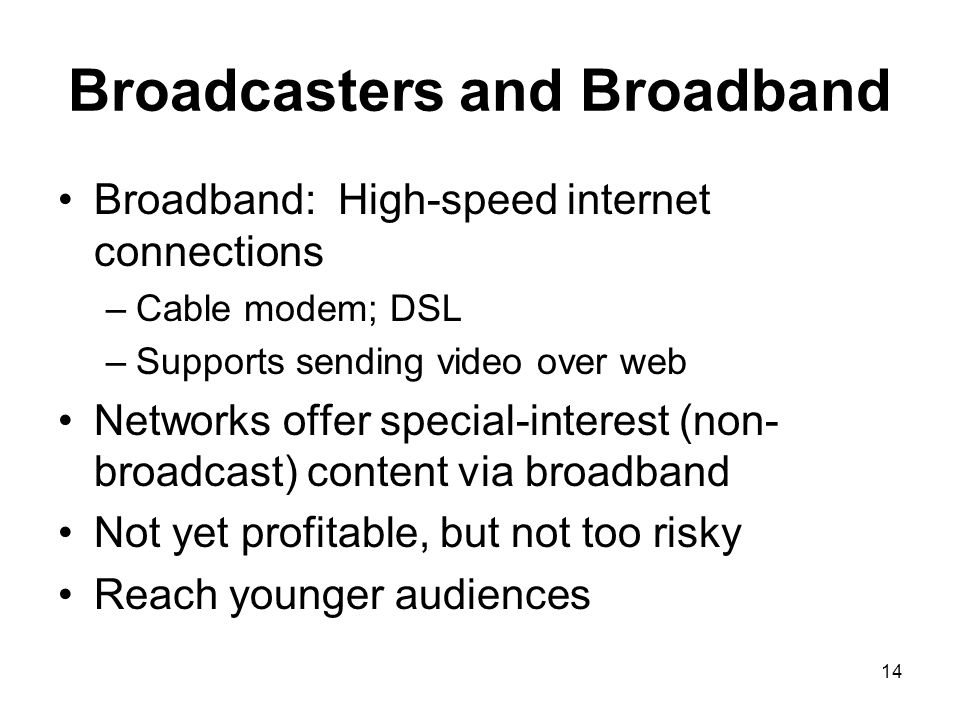 Broadcasters and Broadband