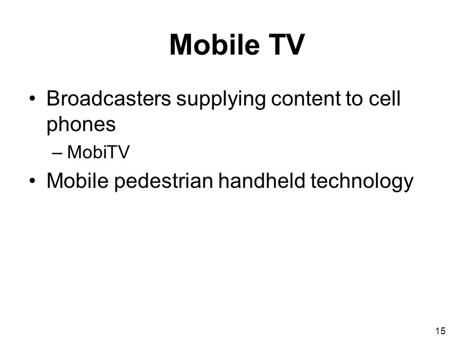 Mobile TV Broadcasters supplying content to cell phones
