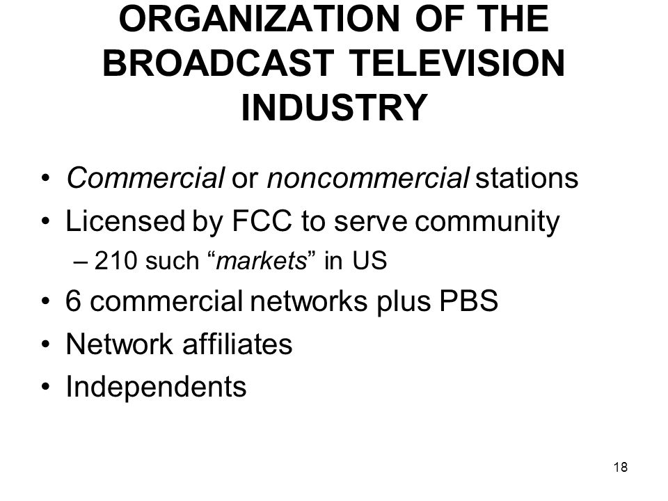 ORGANIZATION OF THE BROADCAST TELEVISION INDUSTRY