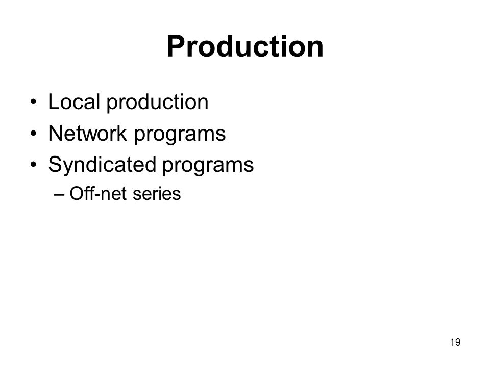 Production Local production Network programs Syndicated programs