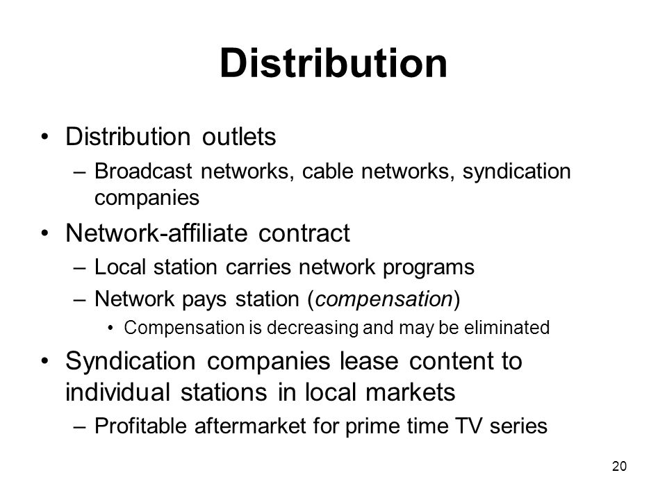Distribution Distribution outlets Network-affiliate contract