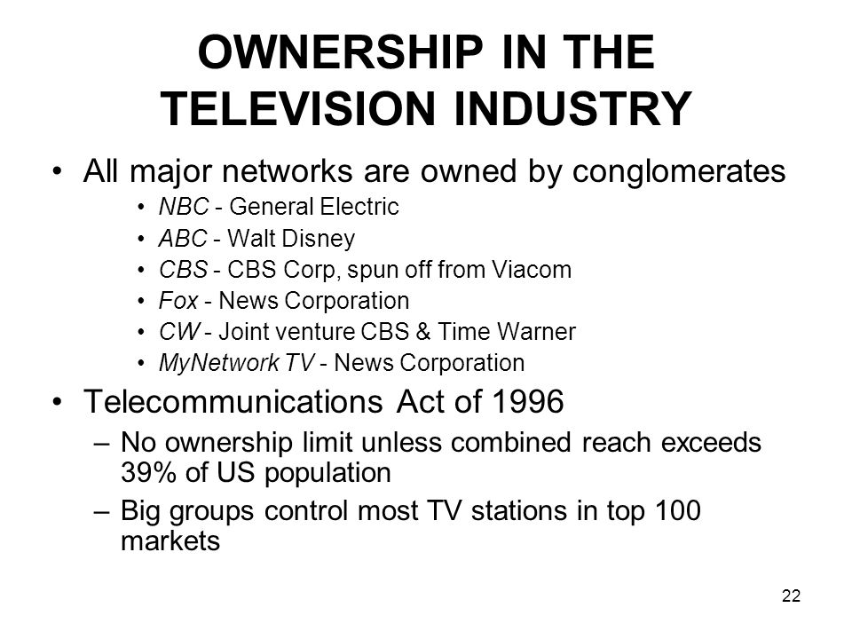 OWNERSHIP IN THE TELEVISION INDUSTRY