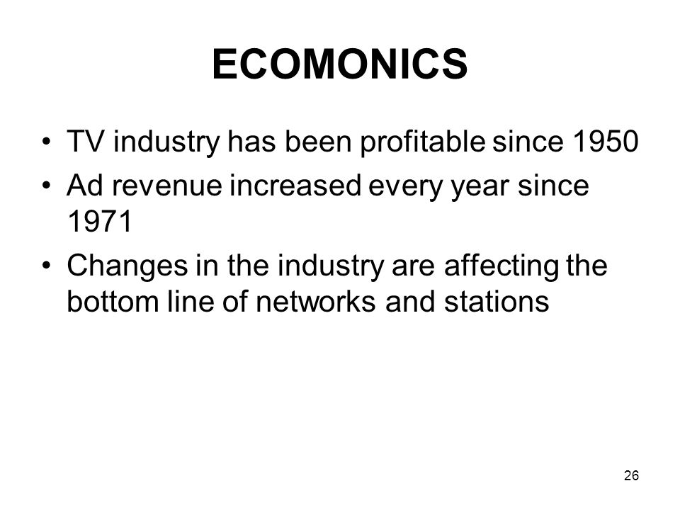 ECOMONICS TV industry has been profitable since 1950