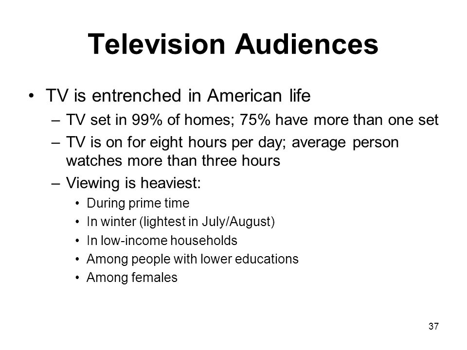 Television Audiences TV is entrenched in American life