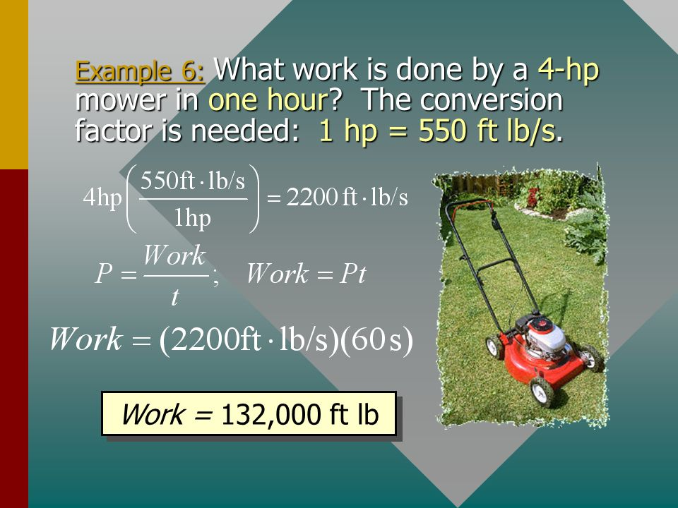 Example 6: What work is done by a 4-hp mower in one hour