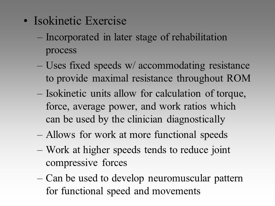 Isokinetic Exercise Incorporated in later stage of rehabilitation process.