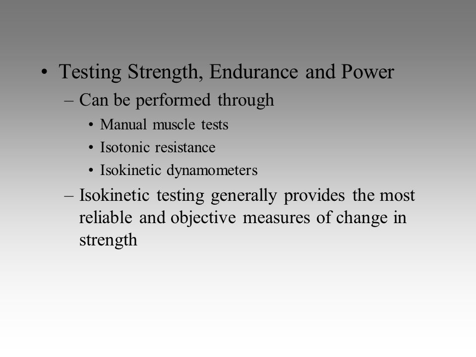 Testing Strength, Endurance and Power