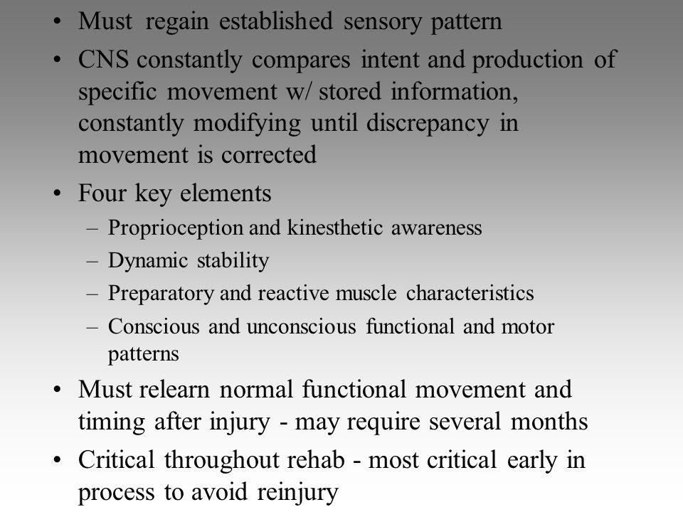 Must regain established sensory pattern