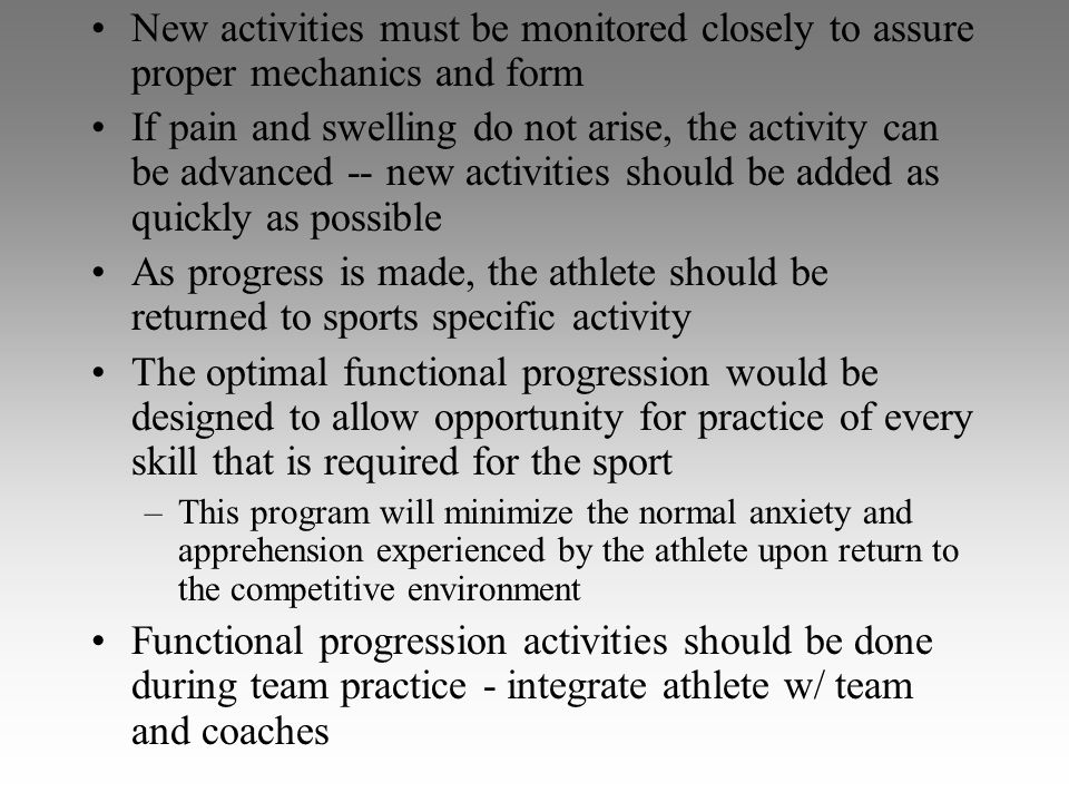 New activities must be monitored closely to assure proper mechanics and form