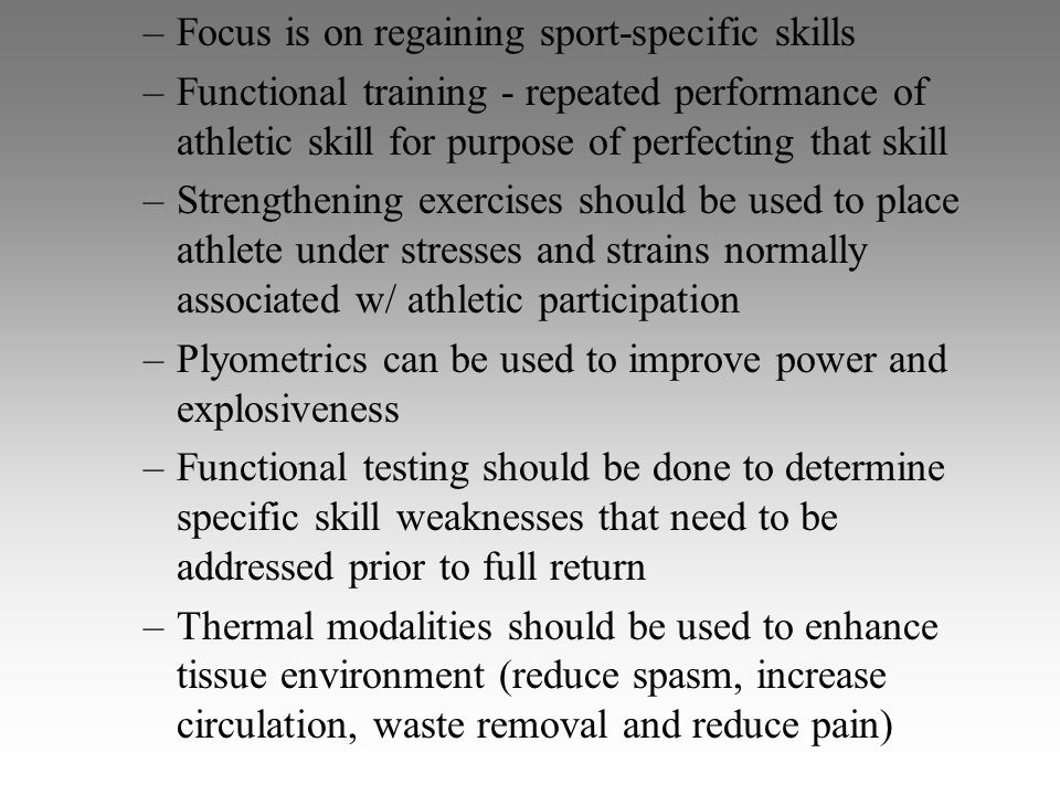 Focus is on regaining sport-specific skills