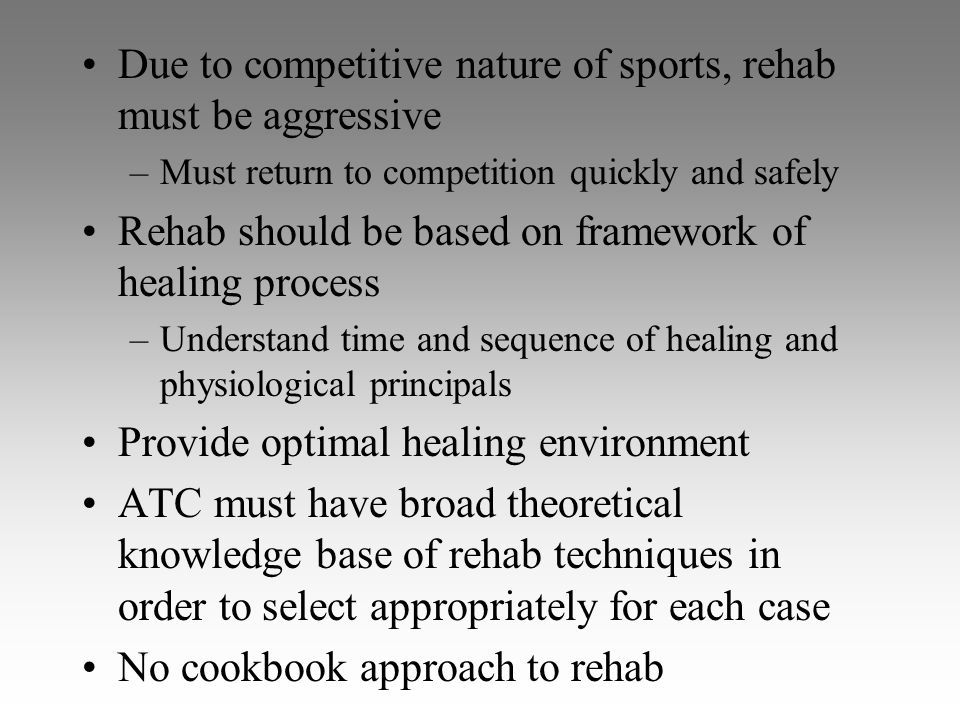 Due to competitive nature of sports, rehab must be aggressive