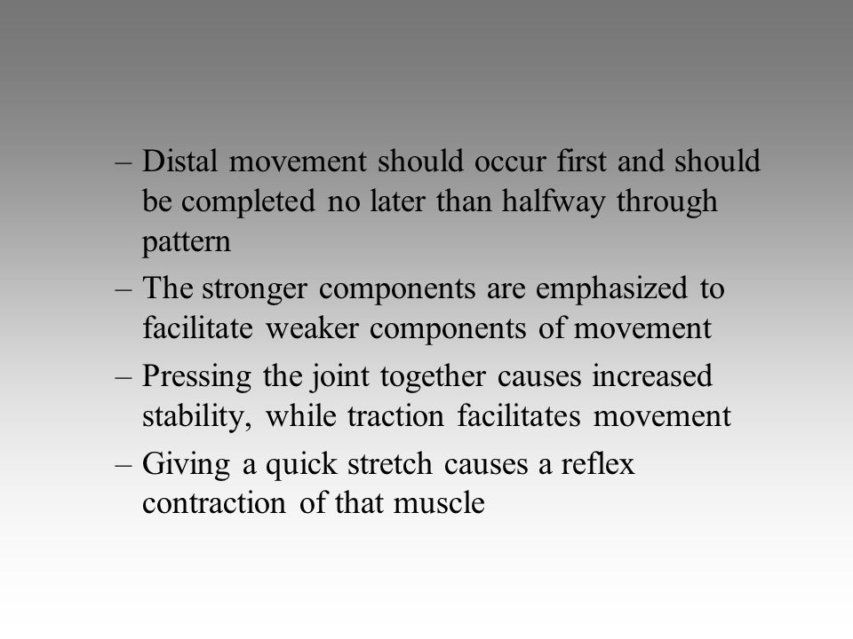 Distal movement should occur first and should be completed no later than halfway through pattern