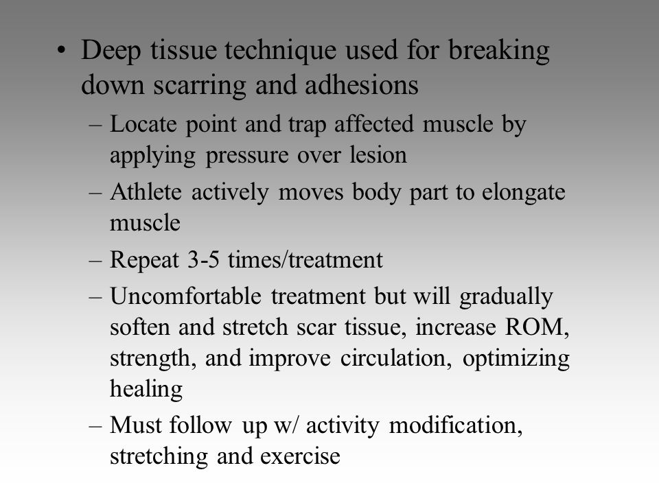 Deep tissue technique used for breaking down scarring and adhesions