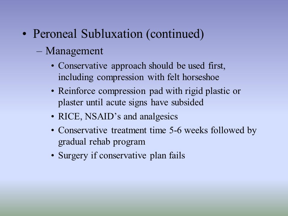 Peroneal Subluxation (continued)