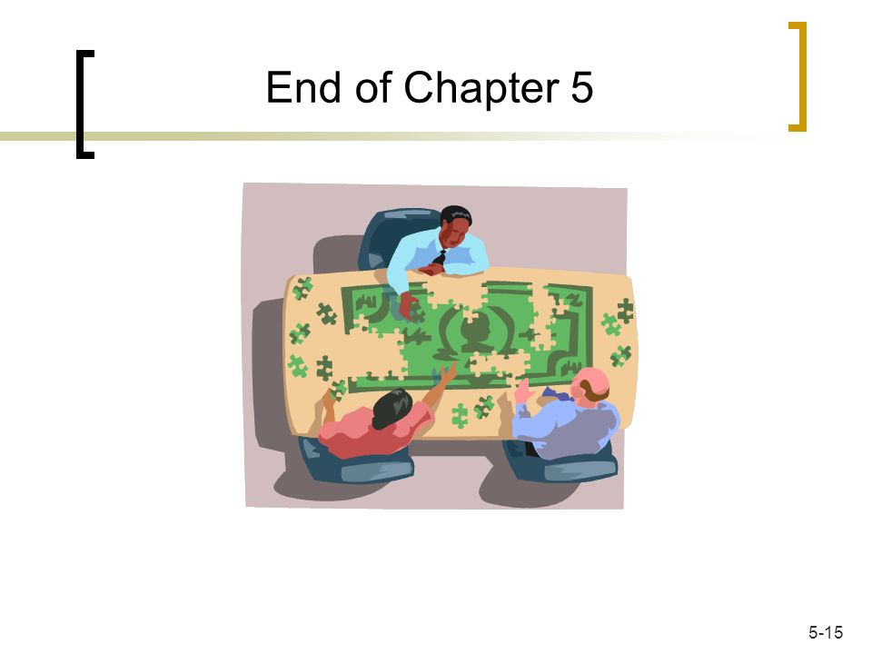 End of Chapter 5 5-15