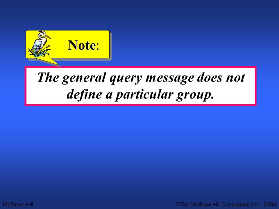 The general query message does not define a particular group.