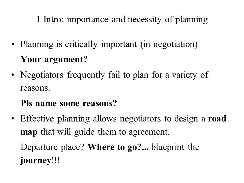 importance of negotiation planning Five things every project manager should know about negotiation paper presented at pmi® global congress 2010—north stakeholders internal to the project team reported process-related criteria as the most important the three phases of negotiation are planning, engagement, and.