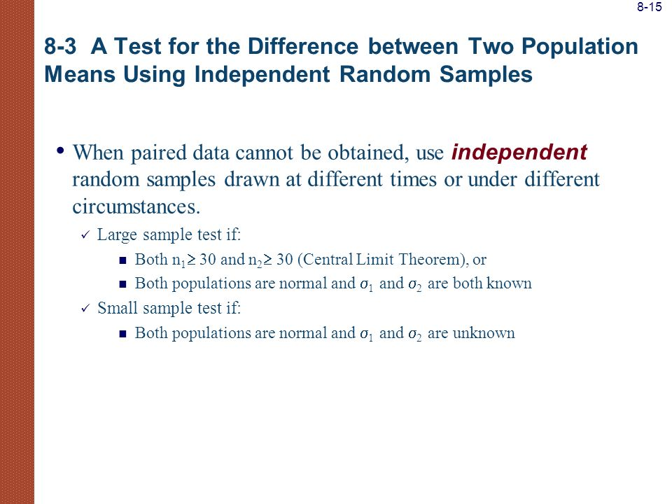 8-15 8-3 A Test for the Difference between Two Population Means Using Independent Random Samples.