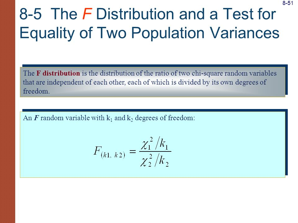 8-51 8-5 The F Distribution and a Test for Equality of Two Population Variances.