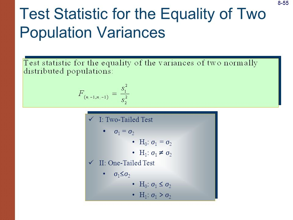 Test Statistic for the Equality of Two Population Variances