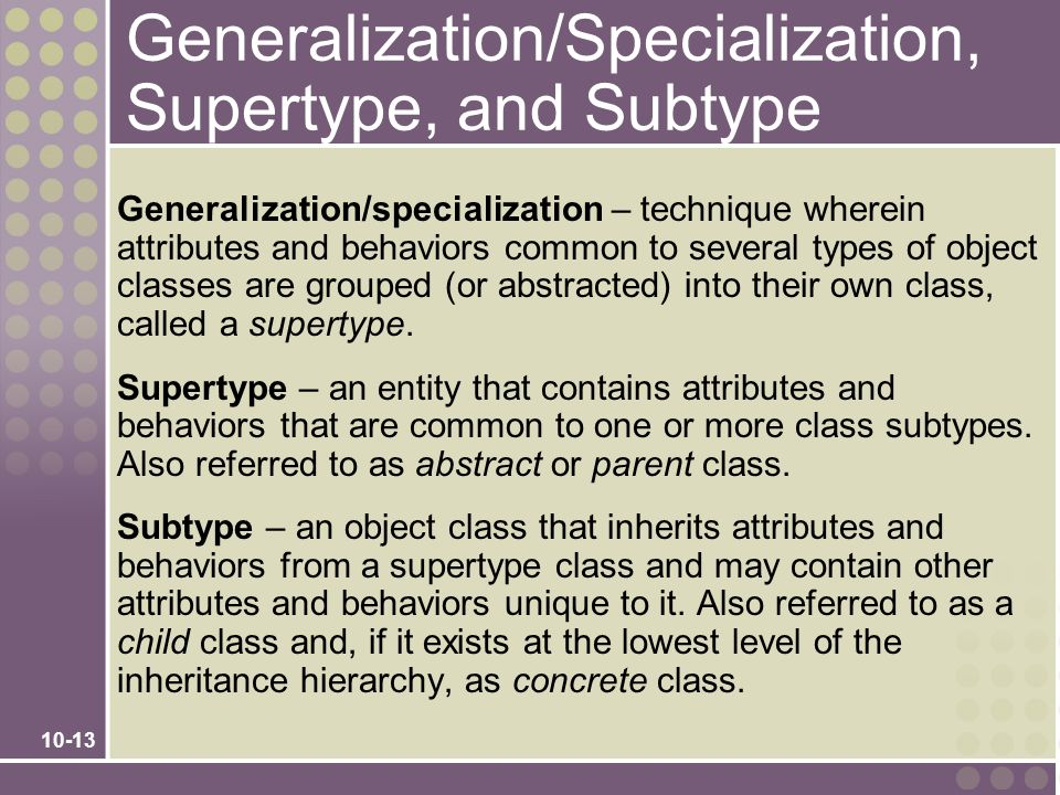 Generalization/Specialization, Supertype, and Subtype