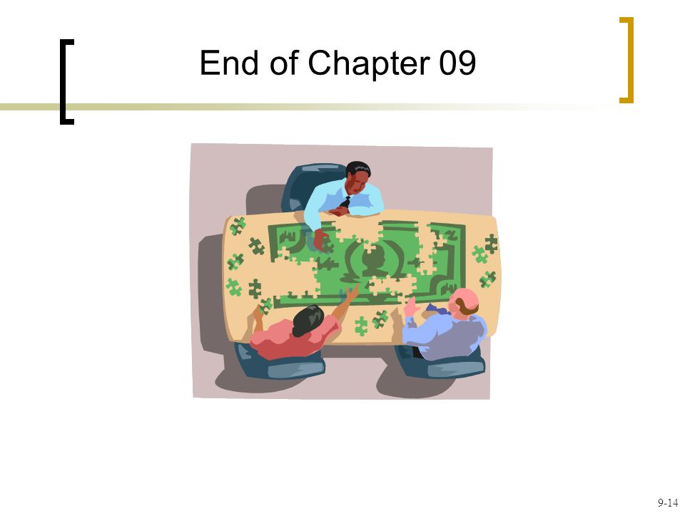 End of Chapter 09 Some of you may have borrowed money to attend college, or you may borrow money soon to finance major purchases like a home or car.