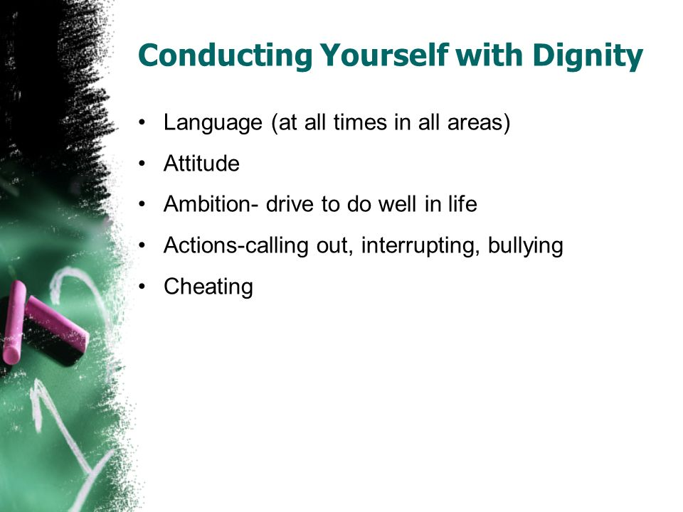 Conducting Yourself with Dignity