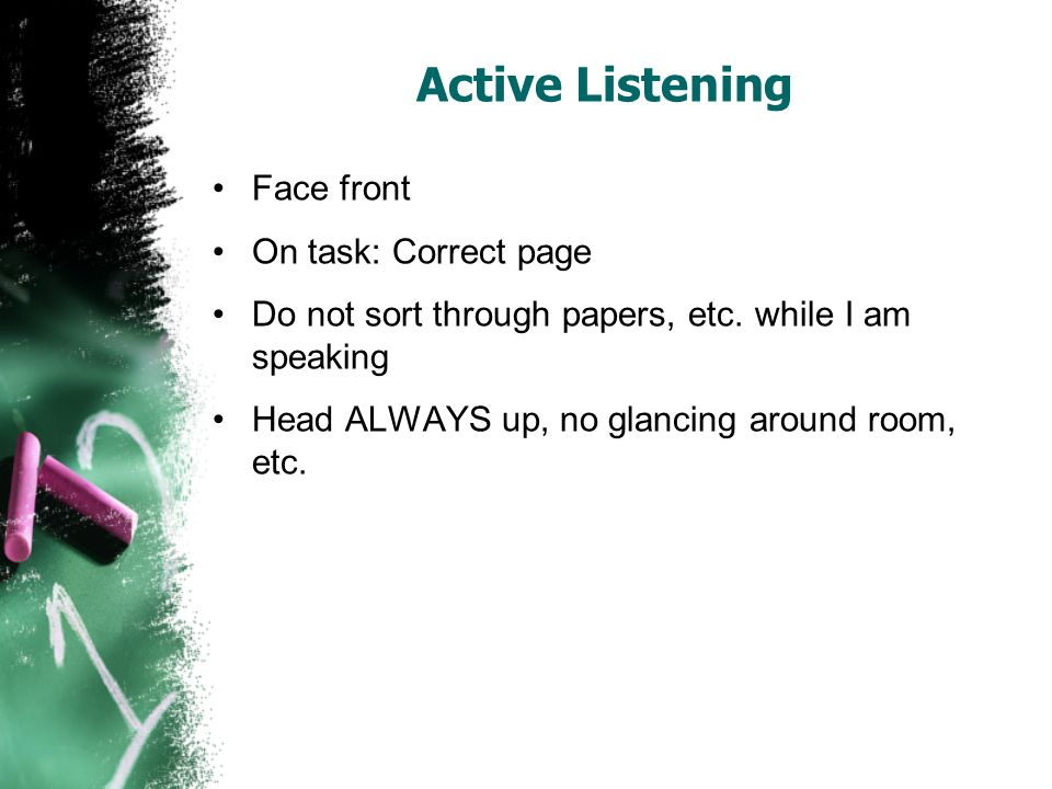 Active Listening Face front On task: Correct page