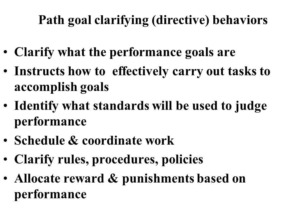 Path goal clarifying (directive) behaviors