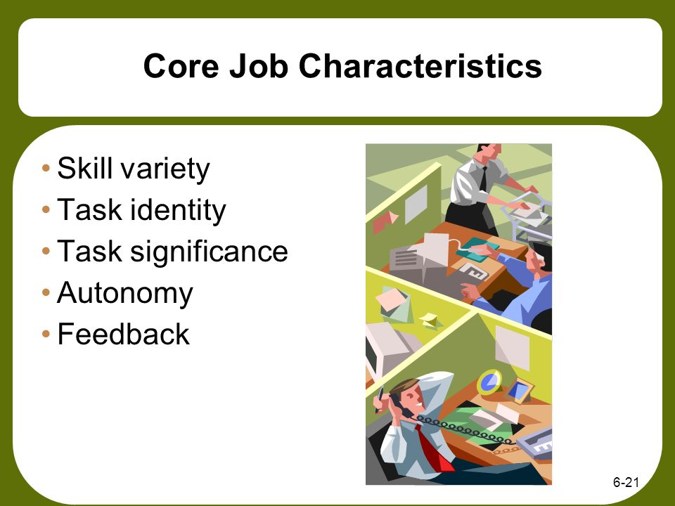 job characteristics and job satisfaction What about your current job, makes you happy or makes you want to pull your  hair out let's discuss 7 key characteristics of your current job.