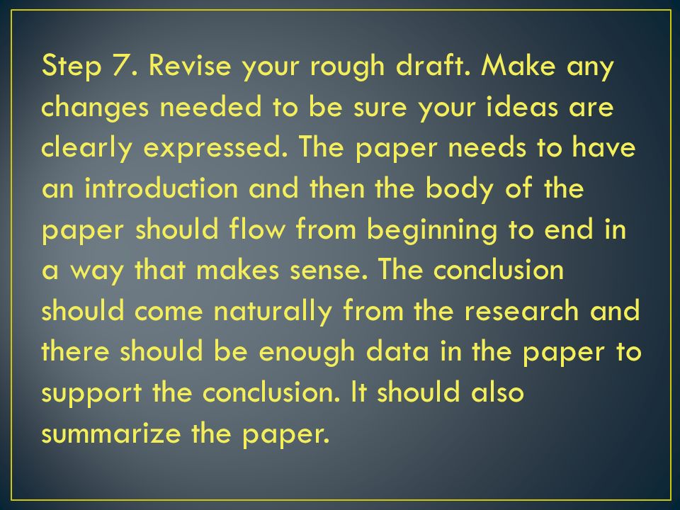 Step 7. Revise your rough draft