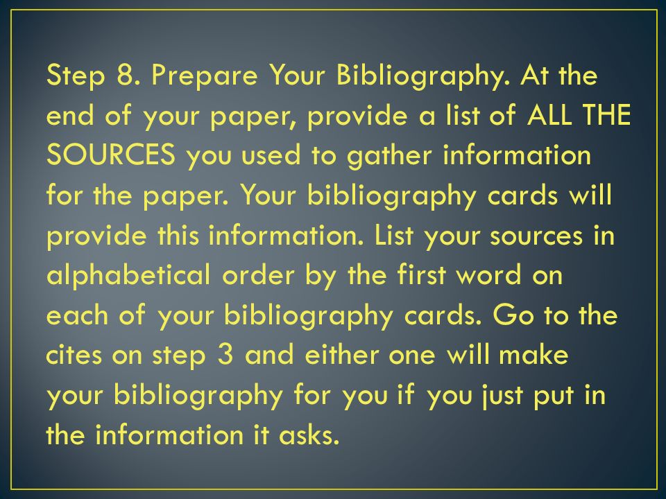 Step 8. Prepare Your Bibliography