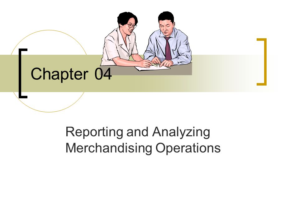 Reporting and Analyzing Merchandising Operations