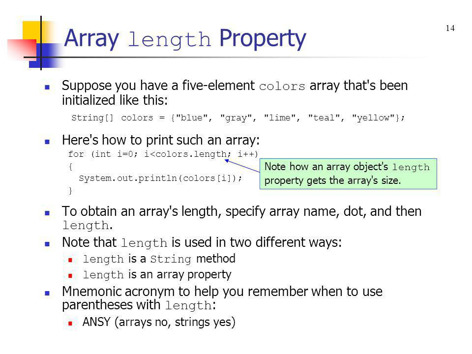 Array length Property 14. Suppose you have a five-element colors array that s been initialized like this: