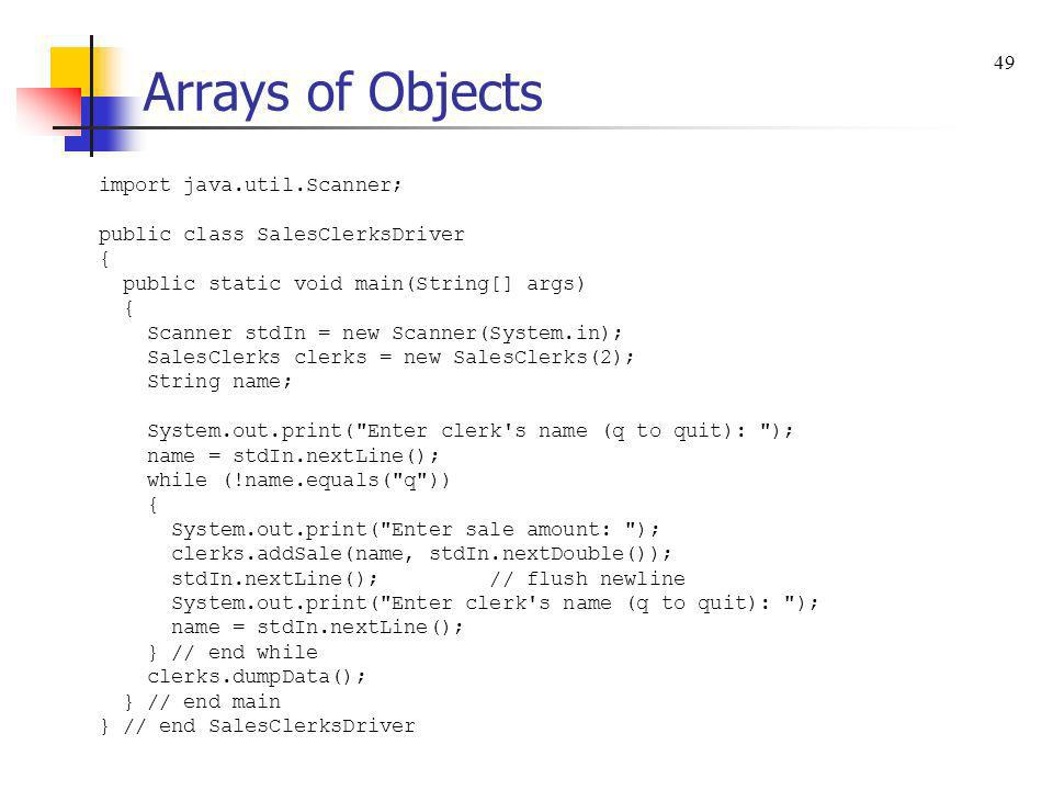 Arrays of Objects 49 import java.util.Scanner;