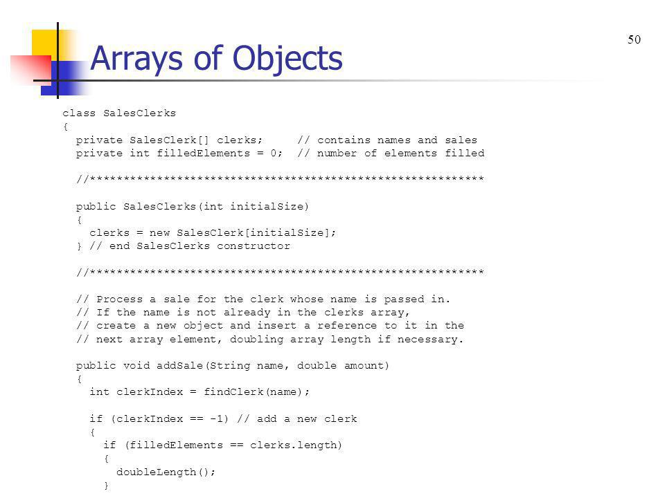 Arrays of Objects 50 class SalesClerks {