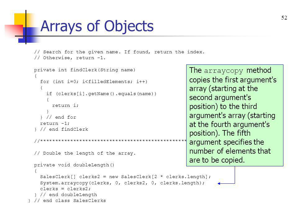 Arrays of Objects 52. // Search for the given name. If found, return the index. // Otherwise, return -1.