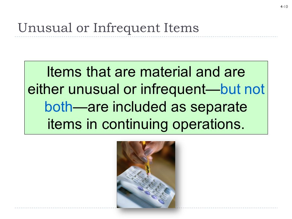 Unusual or Infrequent Items