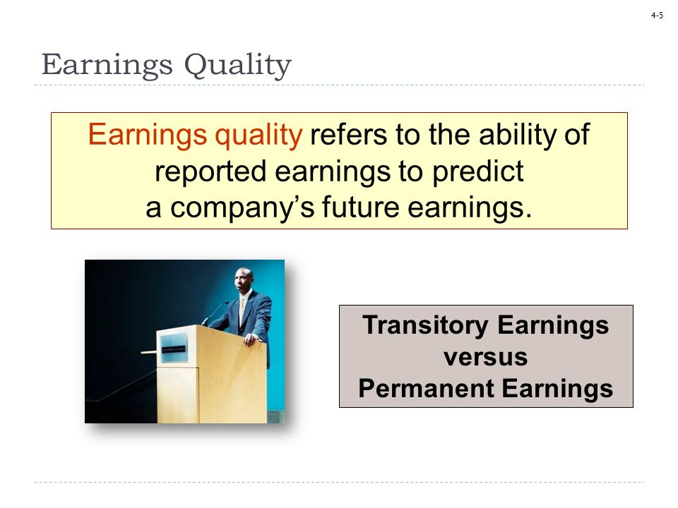 Earnings Quality Earnings quality refers to the ability of reported earnings to predict a company's future earnings.