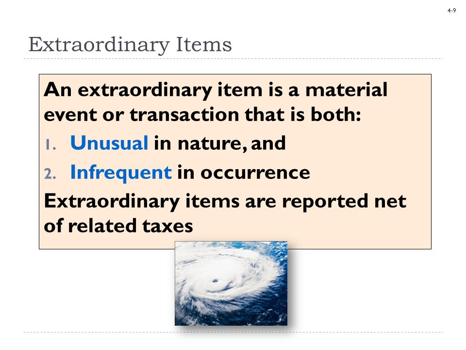 An extraordinary item is a material event or transaction that is both: