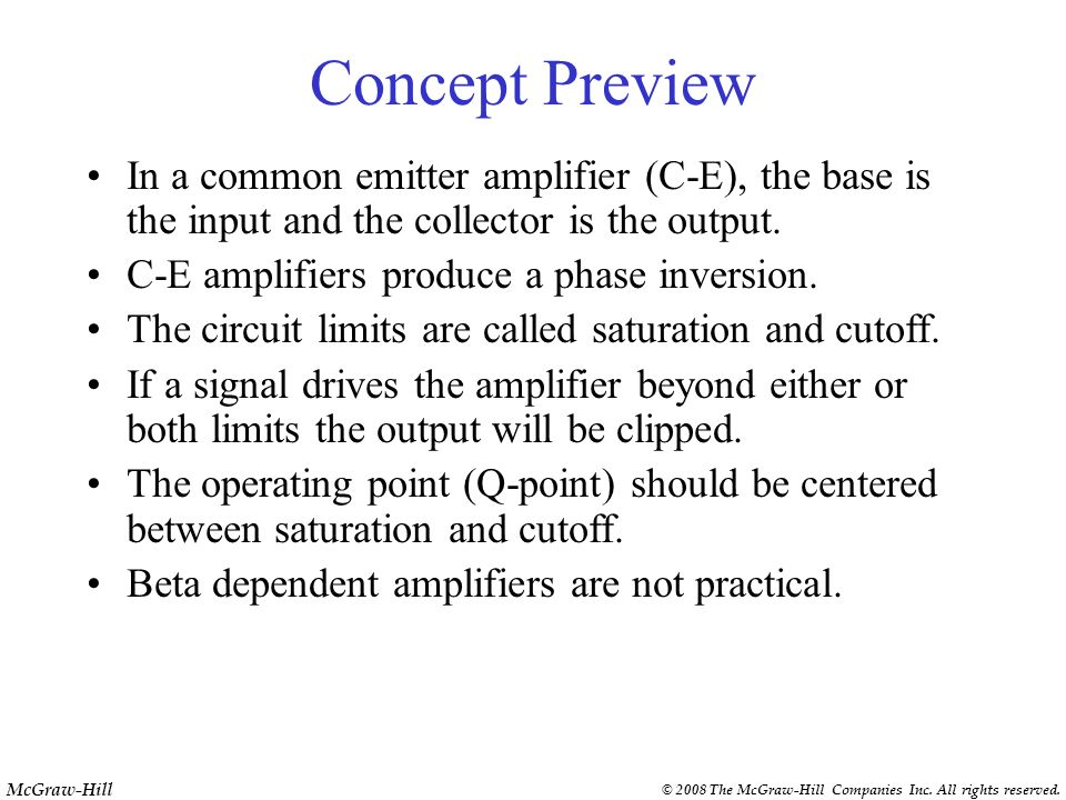 Concept PreviewIn a common emitter amplifier (C-E), the base is the input and the collector is the output.