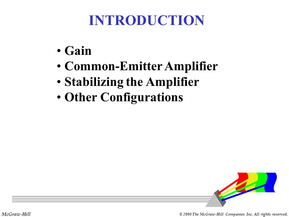 INTRODUCTION Gain Common-Emitter Amplifier Stabilizing the Amplifier