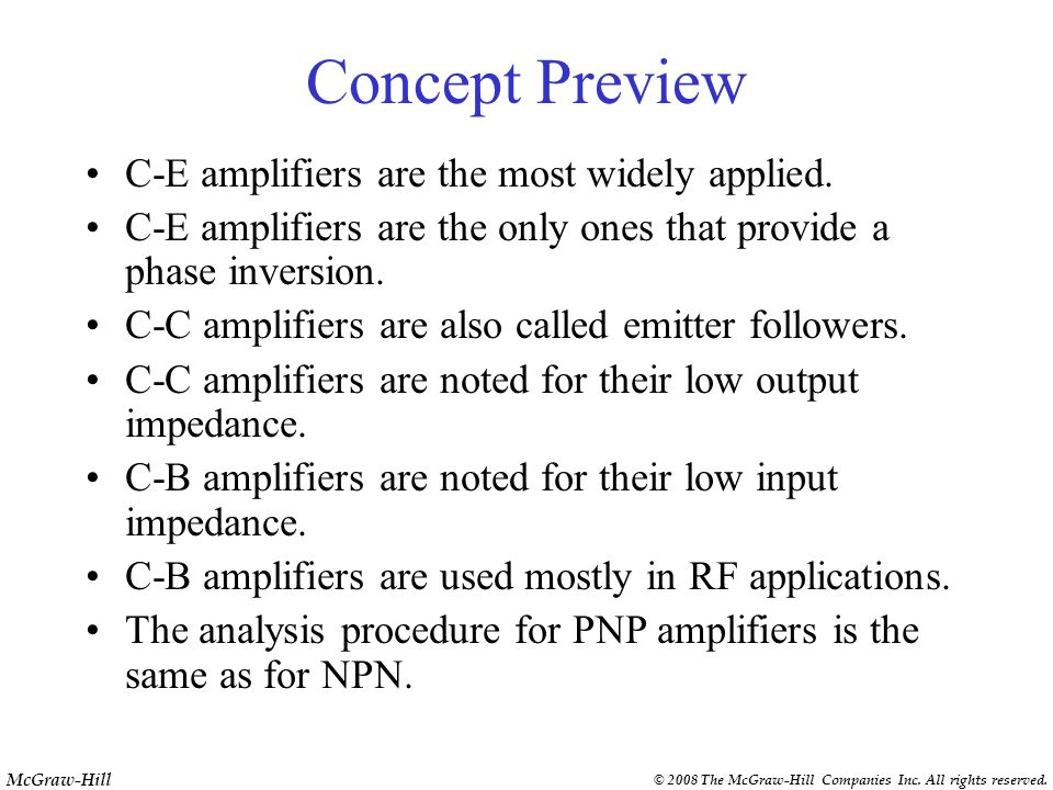 Concept Preview C-E amplifiers are the most widely applied.