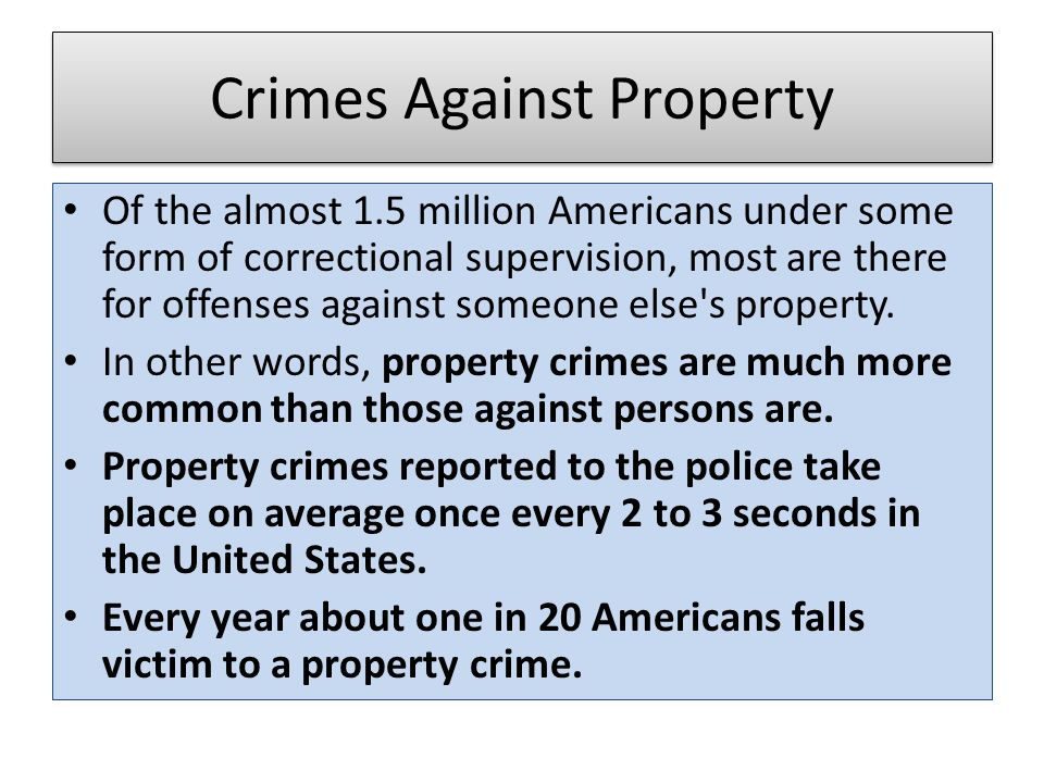 crimes against property Property crimes are the most common offenses reported in grapevine the property crimes unit is tasked with gathering information, interviewing victims and potential.
